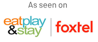 as seen on eat play and stay and foxtel